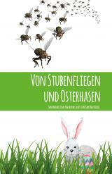 Cover-Bild Von Stubenfliegen und Osterhasen