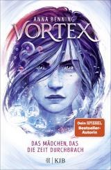 Cover-Bild Vortex – Das Mädchen, das die Zeit durchbrach