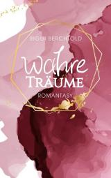 Cover-Bild Wahre Träume (Vampire Lovestory)