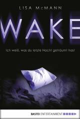 Cover-Bild WAKE - Ich weiß, was du letzte Nacht geträumt hast