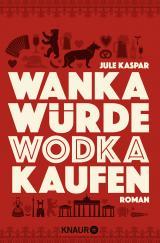 Cover-Bild Wanka würde Wodka kaufen