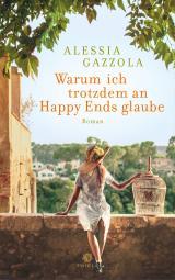 Cover-Bild Warum ich trotzdem an Happy Ends glaube