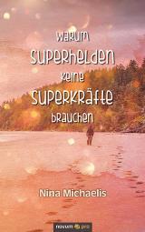 Cover-Bild Warum Superhelden keine Superkräfte brauchen