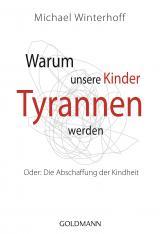 Cover-Bild Warum unsere Kinder Tyrannen werden