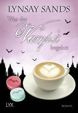 Cover-Bild Was der Vampir begehrt