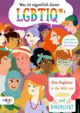 Cover-Bild Was ist eigentlich dieses LGBTIQ*?