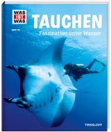 Cover-Bild WAS IST WAS Band 139 Tauchen. Faszination unter Wasser