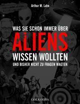 Cover-Bild Was Sie schon immer über Aliens wissen wollten
