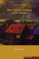 Cover-Bild Was wissen Heilige vom Leben