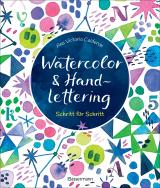 Cover-Bild Watercolor & Handlettering. Motive aus der Tier- und Pflanzenwelt mit einfachen Schriften kombinieren