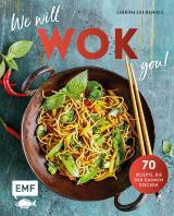 Cover-Bild We will WOK you! – 70 asiatische Rezepte, die den Gaumen rocken