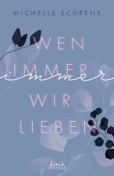 Cover-Bild Wen immer wir lieben (Immer-Trilogie - Band 1)