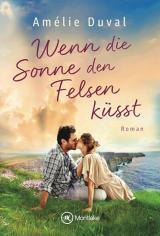 Cover-Bild Wenn die Sonne den Felsen küsst