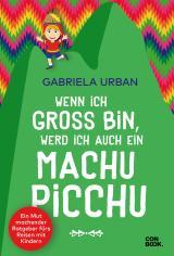 Cover-Bild Wenn ich groß bin, werd' ich auch ein Machu Picchu