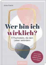 Cover-Bild Wer bin ich wirklich? 11 Psychotests, die dein Leben verändern