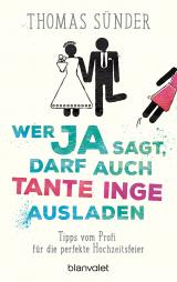 Cover-Bild Wer Ja sagt, darf auch Tante Inge ausladen