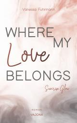 Cover-Bild WHERE MY Love BELONGS - Sunrise Glow