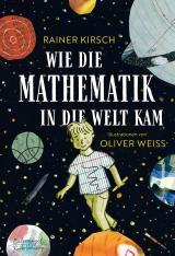 Cover-Bild Wie die Mathematik in die Welt kam
