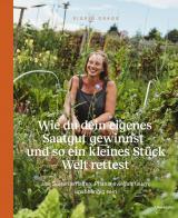 Cover-Bild Wie du dein eigenes Saatgut gewinnst – und so ein kleines Stück Welt rettest