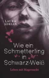 Cover-Bild Wie ein Schmetterling in Schwarz-Weiß