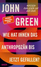 Cover-Bild Wie hat Ihnen das Anthropozän bis jetzt gefallen?