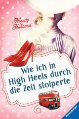 Cover-Bild Wie ich in High Heels durch die Zeit stolperte