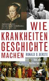 Cover-Bild Wie Krankheiten Geschichte machen