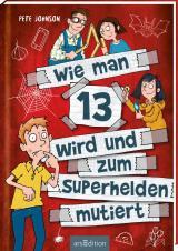 Cover-Bild Wie man 13 wird und zum Superhelden mutiert