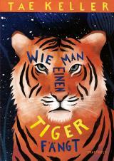 Cover-Bild Wie man einen Tiger fängt