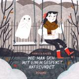 Cover-Bild Wie man sich mit einem Gespenst anfreundet