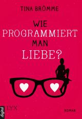 Cover-Bild Wie programmiert man Liebe?
