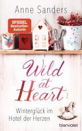 Cover-Bild Wild at Heart - Winterglück im Hotel der Herzen