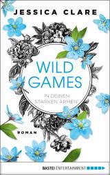 Cover-Bild Wild Games - In deinen starken Armen