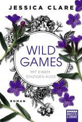 Cover-Bild Wild Games - Mit einem einzigen Kuss