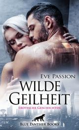 Cover-Bild Wilde Geilheit | Erotische Geschichten
