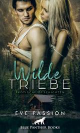 Cover-Bild Wilde Triebe | Erotische Geschichten