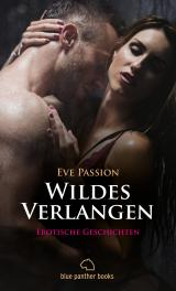 Cover-Bild Wildes Verlangen | 12 Erotische Geschichten