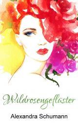 Cover-Bild Wildrosengeflüster