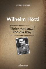 Cover-Bild Wilhelm Höttl - Spion für Hitler und die USA