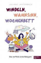 Cover-Bild Windeln, Wahnsinn, Wochenbett