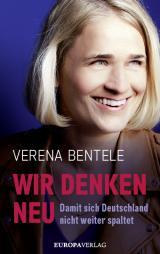 Cover-Bild Wir denken neu – Damit sich Deutschland nicht weiter spaltet