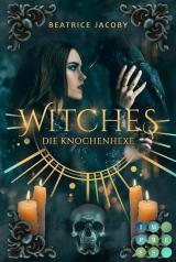Cover-Bild Witches. Die Knochenhexe