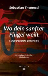 Cover-Bild Wo dein sanfter Flügel weilt - Schuberts letzte Symphonie