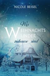 Cover-Bild Wo Weihnachtswunder zuhause sind