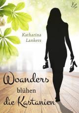 Cover-Bild Woanders blühen die Kastanien