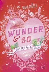Cover-Bild Wunder & so - Falls ich dich küsse