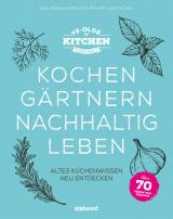 Cover-Bild Ye Olde Kitchen – Kochen, gärtnern, nachhaltig leben