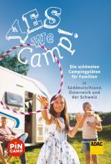 Cover-Bild Yes we camp! Die schönsten Campingplätze für Familien in Süddeutschland, Österreich und der Schweiz