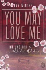 Cover-Bild YOU MAY LOVE ME