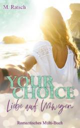 Cover-Bild Your Choice - Liebe auf Umwegen